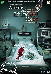 Ankur Arora Murder Case bollywood Movies